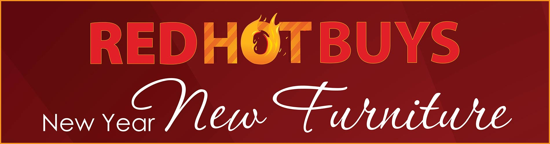 Stop by for Red Hot Buys this month at Neve's Floors To Go Furniture & Mattress Gallery
