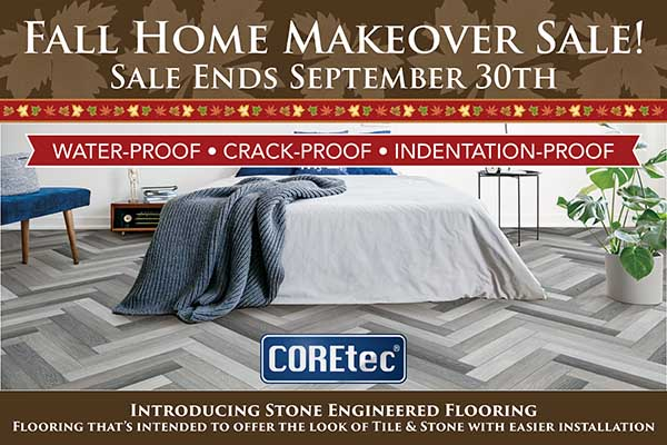 Fall Home Makeover Sale going on now at Neve's Floors To Go & Mattress Gallery! COREtec on sale. Hurry in, sale ends September 30th.